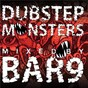 Compilation Dubstep monsters mixed by bar9 avec Borgore / 16bit / Durty Phresh / Nero / Future Echo...