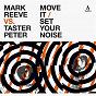 Album Move it / set your noise (mark reeve vs. taster peter) de Mark Reeve / Taster Peter