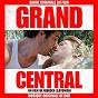 Compilation Grand Central (Bande Originale du Film) avec Rob / Colin Stetson / Jeremy Jay