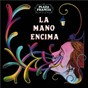 Album La mano encima de Plaza Francia