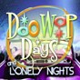 Compilation Doo wop days & lonely nights avec The Four Fellows / Shirley Gunter, the Queens / The Skyliners / The 5 Royales / Norman Fox, the Rob Roys...