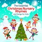 Album The essential christmas nursery rhymes and songs for kids de Nursery Rhymes & Kids Songs, Toddler Tunes