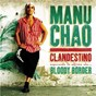 Album Clandestino / bloody border de Manu Chao