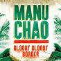 Album Bloody bloody border de Manu Chao