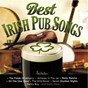 Compilation Best irish pub songs avec Sean Dunphy / Dublin City Ramblers / Patsy Watchorn / Jollybeggarman / Paddy Reilly...