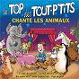 Compilation Le top des tout p'tits chante les animaux avec La Chorale d'Enfants de l'École de Musique de Bois d'Arcy