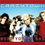 Album Hurt You So Bad de Crazy Town