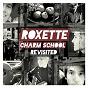 Album Charm school revisited de Roxette