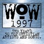 Compilation WOW Hits 1997 avec Point of Grace / Steven Curtis Chapman / DC Talk / Susan Ashton / Jars of Clay...