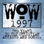 Compilation Wow hits 1997 avec Wayne Watson / Scotty Smith / Steven Curtis Chapman / Toby Mckeehan / Mark Heimermann...