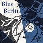 Compilation Blue berlin avec Elmo Hope / Jackie Mc Lean / Horace Parlan / Peggy Lee / Lou Donaldson...