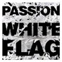 Album Passion: white flag de Passion