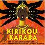 Compilation Comédie musicale kirikou avec Youssou N'Dour / Tété / Pookie / Oumou Sangaré / Rokia Traoré...