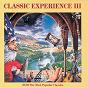 Compilation Classic experience III avec Alexandre Luigini / Oslo Philharmonic Orchestra / Mariss Jansons / Antonín Dvorák / Staatskapelle Dresden...