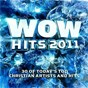 Album Wow hits 2011 de Wow Performers