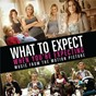 Compilation What to expect when you're expecting soundtrack avec A Fine Frenzy / Sam Hollander / Sam Frank / Noah Beresin / Matt Chambless...
