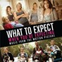 Compilation What to expect when you're expecting soundtrack avec Philip Wright / Sam Hollander / Sam Frank / Noah Beresin / Matt Chambless...