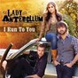 Album I run to you (acoustic) de Lady Antebellum