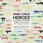 Compilation War Child - Heroes Vol.1 avec Franz Ferdinand / Beck / Scissor Sisters / Lily Allen / Duffy...