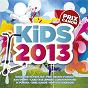 Compilation Kids 2013 avec Baptiste Giabiconi / Chris Braide / David Guetta / Giorgio H Tuinfort / Sia Furler...