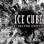 Album Crowded de Ice Cube