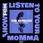 Album Listen to your momma (the remixes) de Showtek