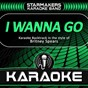 Album I wanna go (originally performed by britney spears) de Starmakers Karaoke Band