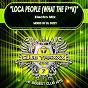 Album Loca people (what the F**K) (electro MIX) de DJ Dizzy