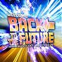 Compilation Welcome back to the future (arrival hits oct.21.2015-04:29) avec Josh Guru / Igor Blaska / Andre Picar / Daniel van Bjerg / Franques...