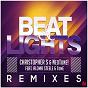 Album Beat & lights (remixes) (feat. aloma steele, tome) de Christopher S / Neotune!