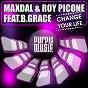 Album Change your life (feat. B.grace) de Maxdal / Roy Picone