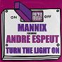 Album Turn the light on (feat. andre espeut) de Mannix