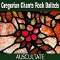 Album Gregorian chants rock ballads de Auscultate