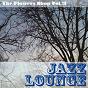 Compilation The flowers shop, vol. 3 (jazz lounge) avec Aaron Tesser / Low Fidelity Jet Set Orchestra / Sakai Asuka, Fabrizio Rispoli / The Shiffers / Musetta...