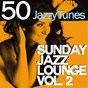 Compilation Sunday jazz lounge, vol. 2 avec Papik / Lo Greco Bros / Rossella Graziani 4tet / Soulstance / Aaron Tesser & the New Jazz Affair...