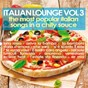 Compilation Italian lounge, vol. 3 (the most popular italian songs in a chilly sauce) avec Angélica / Melania / Papik / Orchestra Volare / Paolo Di Sabatino...
