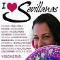 Compilation I love sevillanas avec Amantes de Andalucía / Los Rumberos Sevillanos / Los Griffis / Andaraje / Perlita de Huelva...