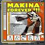 Compilation Makina forever, vol.1 (los temas más cañeros del momento) avec Orbital / Techno DJ's / Rainbow 2001 / Doom / DJ Nervi, DJ Manu 45, DJ Rafa...