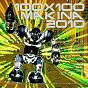 Compilation 100x100 makina 2010 (los mejores temas de makina en versión maxi para pinchar) avec Submission / DJ Kapital / Insigniah / Rolo & Chipo / Anamorphic...