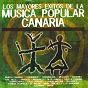 Compilation Los mayores éxitos de la música popular canaria avec José Vélez / Mestisay / Taburiente / Los Sabandeuos / Benito Cabrera...
