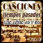 Compilation Canciones de tiempos pasados: los años 40 y 50, vol. 6 avec Carmen de Veracruz / Los Panchos / Gloria Lasso / Luis Mariano / Lorenzo González...