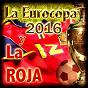 Compilation La eurocopa 2016 y la roja avec David C / Moquete / Roja Music / Frank Martinez / Carlos Bau...