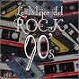 Album Lo mejor del rock de los 90: vol. 6 de Lo Mejor del Rock de Los 90