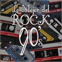 Album Lo mejor del rock de los 90: vol. 7 de Lo Mejor del Rock de Los 90