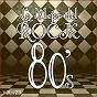 Album Lo mejor del rock de los 80: vol. 23 de Lo Mejor del Rock de Los 80