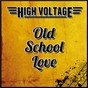 Album Old school love de High Voltage