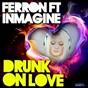Album Drunk on love (feat. inmagine) de Ferron