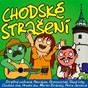 Compilation Chodské stra?ení avec Slepá Kolej / Chodská Vlna / Martin Stránský, Tomá? ?olc / Petra Jaro?ová / Stra?livá Podívaná...