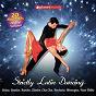 Compilation Strictly latin dancing come and dance avec Angel Y Khriz / Luis Enrique / Prince Royce / Vanessa da Mata / Los Hermanos Rodriguez...