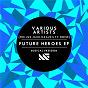 Compilation Future Heroes EP avec Jus Jack / Hix / Kaaze / TV Noise